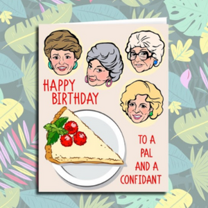 Pal and a Confidant - Golden Girls Birthday Card