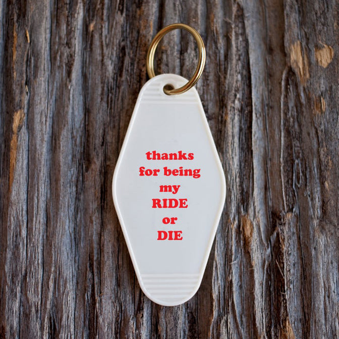 Thanks for Being My Ride or Die Tag Keychain