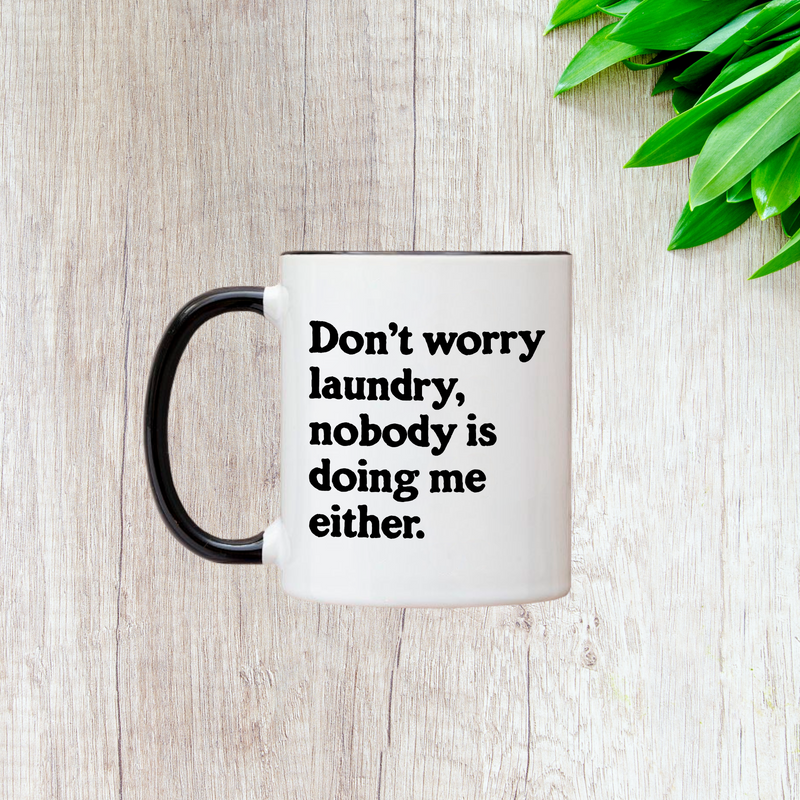 Don't Worry Laundry 11oz Mug