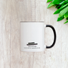 It's Too Early For You To Say Things 11oz Mug