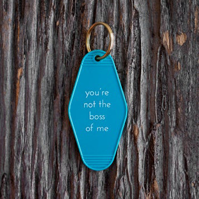 You're Not the Boss of Me Tag Keychain