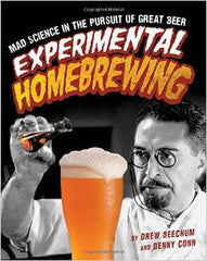 Experimental Home Brewing, Mad Science in the persuit of Great Beer