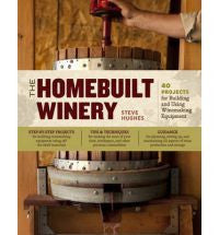 The HomeBuilt Winery by Steve Hughes