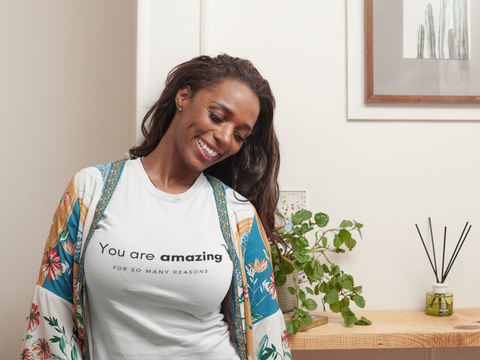 You are amazing - T-shirt (3 Colors Available)