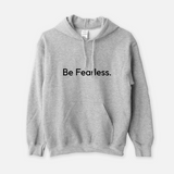 Be Fearless. - Unisex Hoodie (3 Colors Available)