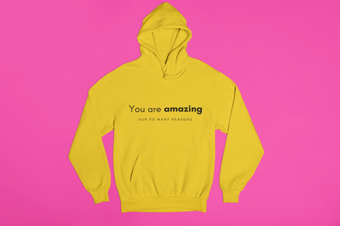 You Are Amazing - Unisex Hoodie (3 Colors Available)
