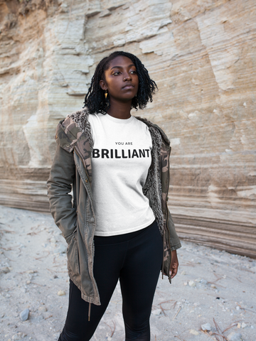 You are Brilliant - T-shirt (3 Colors Available)