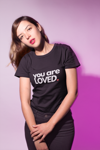 You are Loved - T-shirt (10 Colors Available)