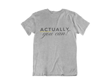 Actually, You Can! - T-shirt for Kids
