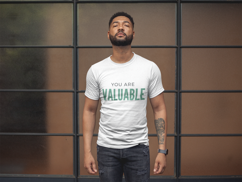 You are Valuable - Unisex T-shirt (3 Colors Available)