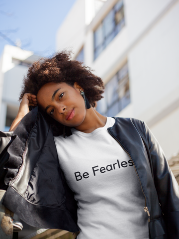 Be Fearless. - T-shirt (6 Colors Available)