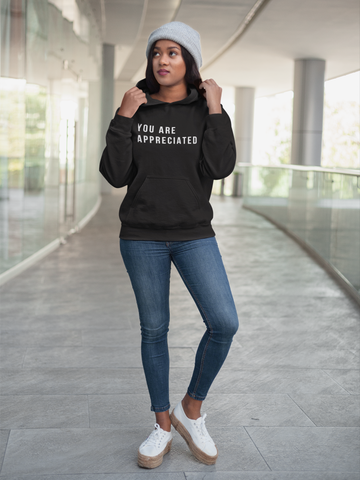You Are Appreciated - Unisex Hoodie (3 Colors Available)