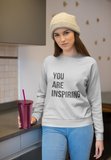 You Are Inspiring - Unisex Sweatshirt (2 Colors Available)