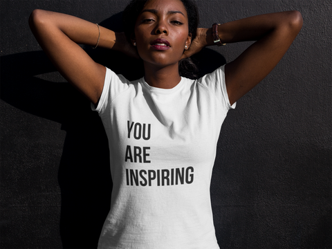 You are Inspiring - T-shirt (8 Colors Available)