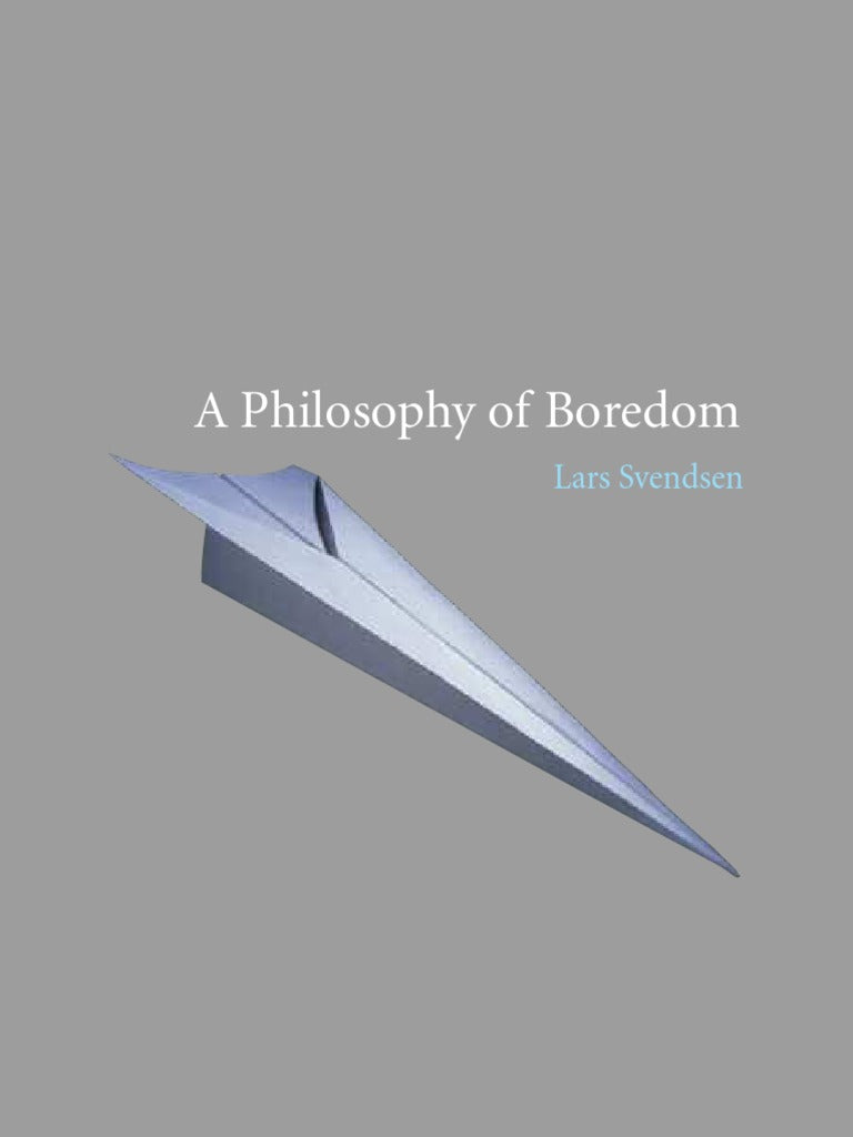 The Philosophy of Boredom