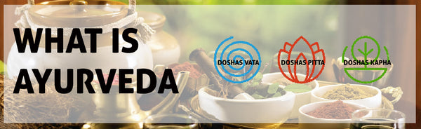 WHAT IS AYURVEDA? A BRIEF DESCRIPTION ON THREE DOSHAS LIKE VATA, PITTA AND KAPHA
