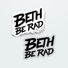 Load image into Gallery viewer, BethBeRad Sticker