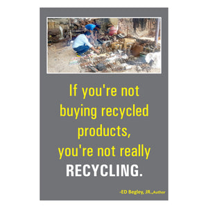 'If you're not buying recycled products, you're not really RECYCLING' Wall Art with Wooden Frame - Set of 10