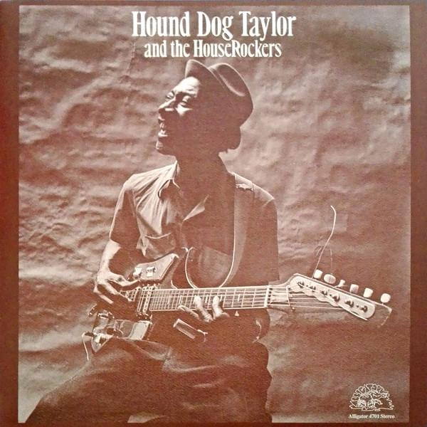 Hound Dog Taylor - Hound Dog Taylor And The House (New Vinyl)