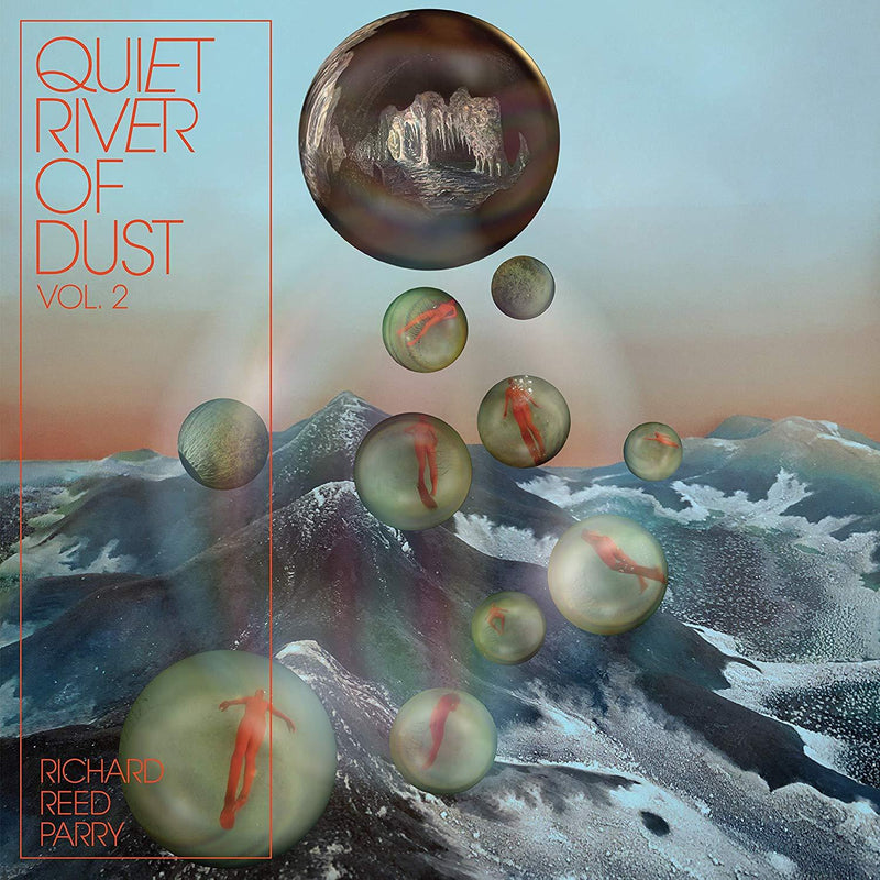 Richard Reed Parry - V2 Quiet River Of Dust (New Vinyl)