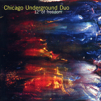 Used CD - Chicago Underground Duo - 12 Degrees of Freedom