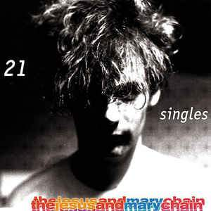 Jesus And Mary Chain - 21 Singles (180g) (New Vinyl)