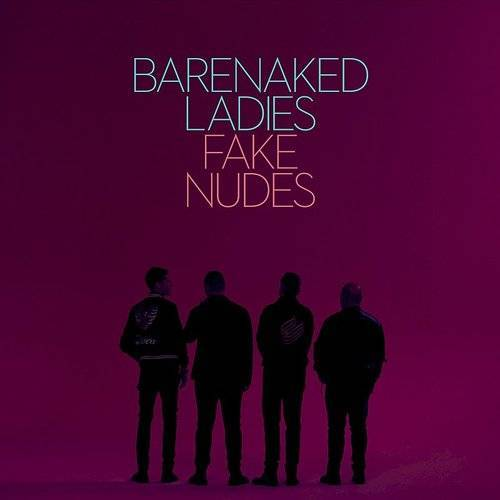 Barenaked Ladies - Fake Nudes (New Vinyl)