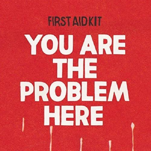 First Aid Kit - You Are The Problem Here (7 In (New Vinyl)