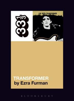 Lou Reed - Transformer (33 1/3 Book Series)