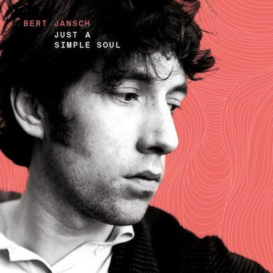 Bert Jansch - Just A Simple Soul (New Vinyl)