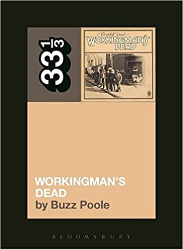 Grateful Dead - Workingman's Dead (33 1/3 Book Series)