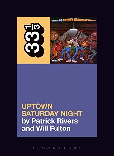 Camp Lo - Uptown Saturday Night (33 1/3 Book Series)
