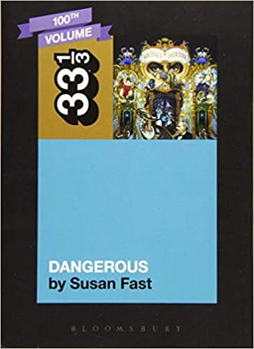 Michael Jackson - Dangerous (33 1/3 Book Series)