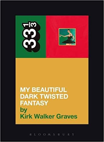 Kanye West - My Beautiful Twisted Dark Fantasy (33 1/3 Book Series)
