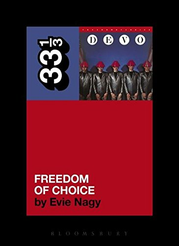Devo - Freedom of Choice (33 1/3 Book Series)