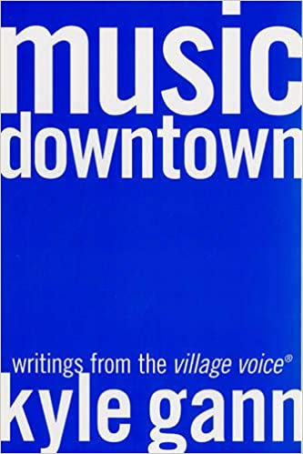 Music Downtown - Writings From the Village Voice (New Book)