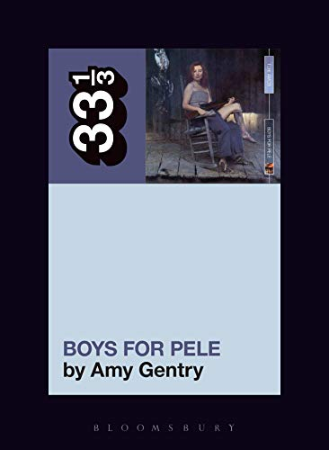 33 1/3 Series - Tori Amos - Boys For Pele - Amy Gentry (New Book)