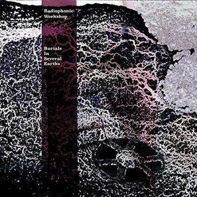 Radiophonic Workshop - Burials In Several Earths (New Vinyl)