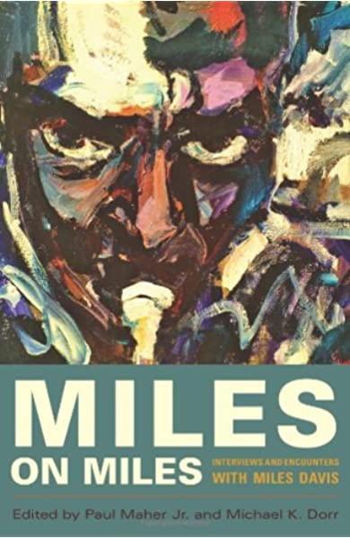 Miles On Miles - Interviews and Encounters with Miles Davis (New Book)