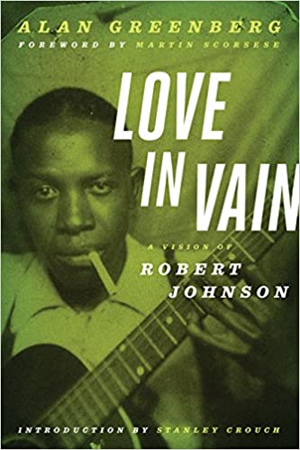 Love In Vain - A Vision of Robert Johnson