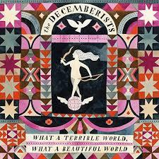 Decemberists - What A Terrible World (New Vinyl)