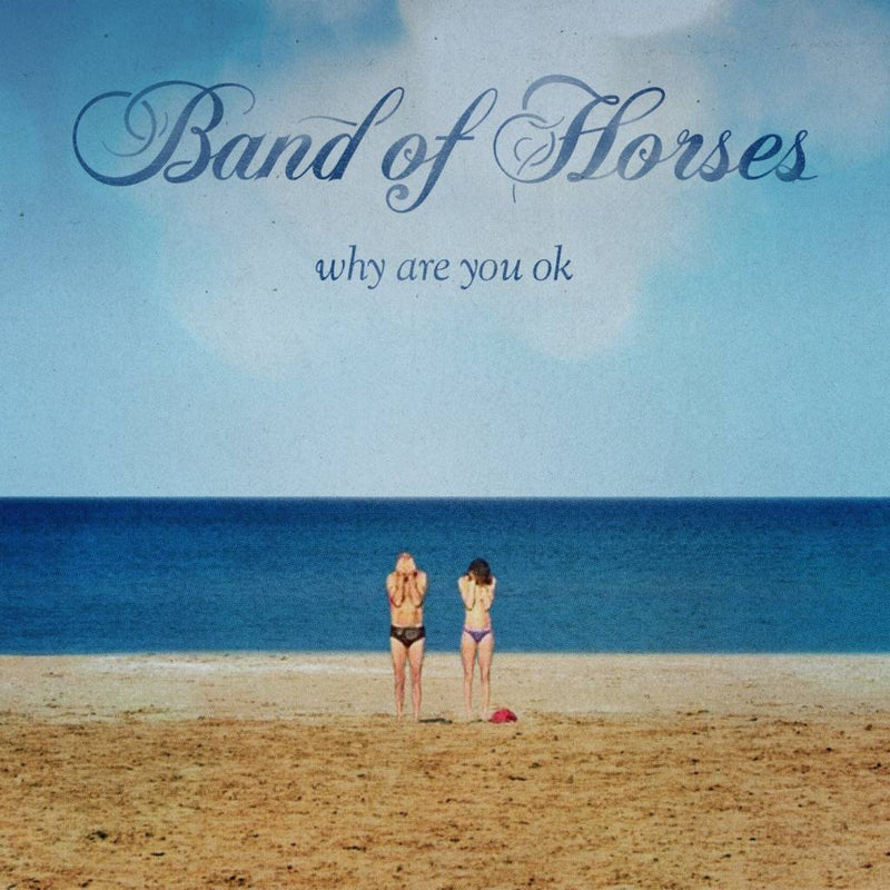 Band Of Horses - Why Are You Okay (New Vinyl)
