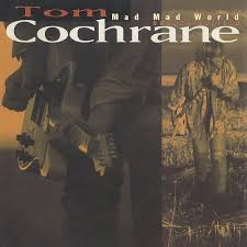 Tom Cochrane - Mad Mad World (New Vinyl)