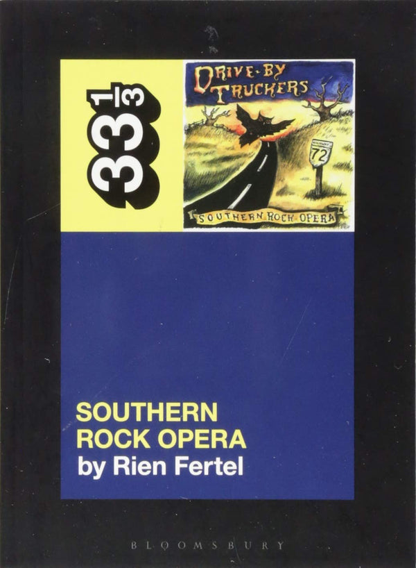 Drive By Truckers - Southern Rock Opera (33 1/3 Book Series)