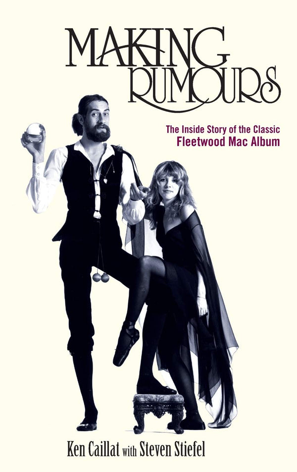 Making Rumours - The Inside Story of the Classic Fleetwood Mac Album