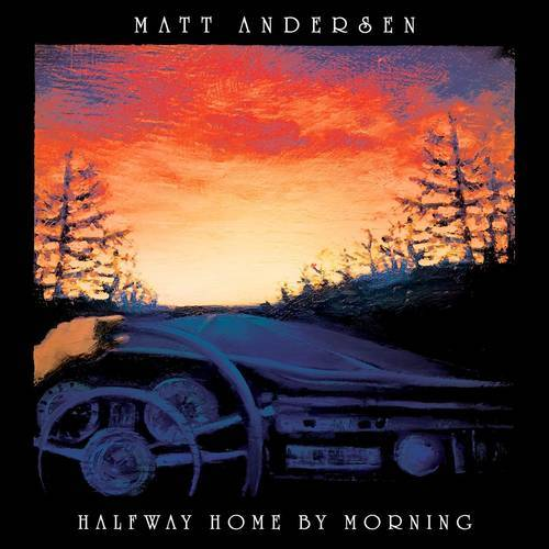 Matt Andersen - Halway Home By Morning (New Vinyl)