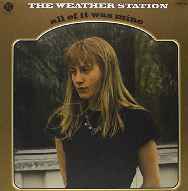 Weather Station - All Of It Was Mine (New Vinyl)