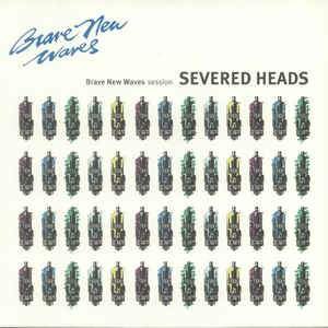 Severed Heads - Brave New Waves Session (Blue) (New Vinyl)