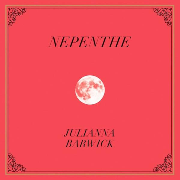 Juliana Barwick - Nepenthe (New Vinyl)