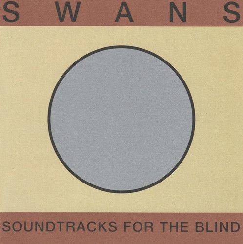 Swans - Soundtracks For The Blind (New Vinyl)
